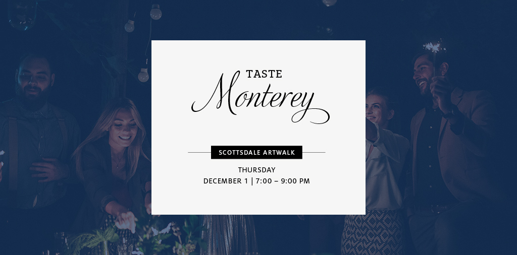 Taste Monterey at the Scottsdale ArtWalk December 1 from 7 to 9 pm